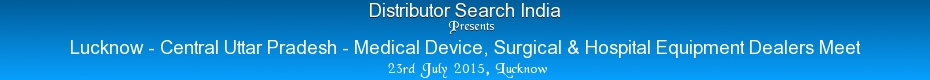 Distributor Search India - Lucknow 23rd July 2015